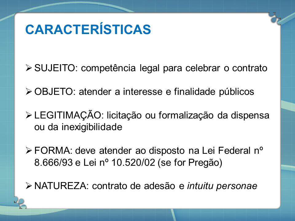 CARACTERÍSTICAS SUJEITO: competência legal para celebrar o contrato