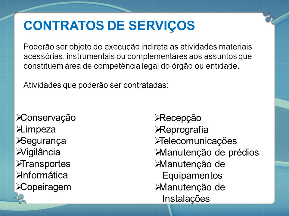 CONTRATOS DE SERVIÇOS Conservação Recepção Limpeza Reprografia