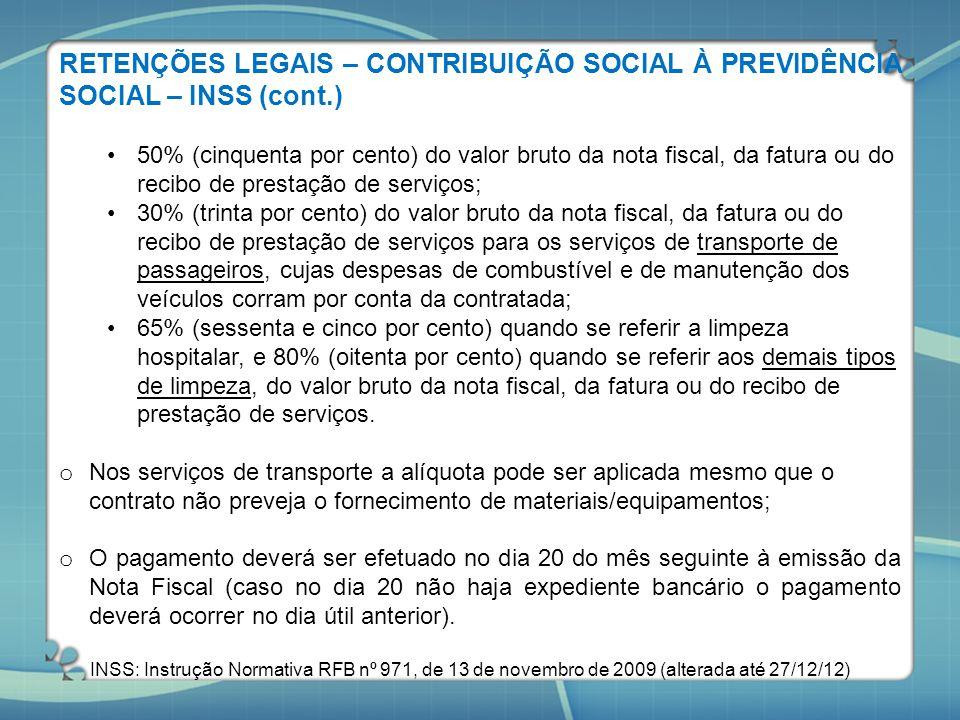 RETENÇÕES LEGAIS – CONTRIBUIÇÃO SOCIAL À PREVIDÊNCIA SOCIAL – INSS (cont.)