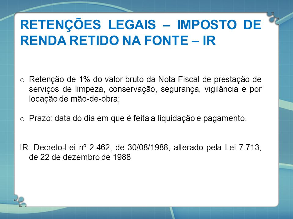 RETENÇÕES LEGAIS – IMPOSTO DE RENDA RETIDO NA FONTE – IR