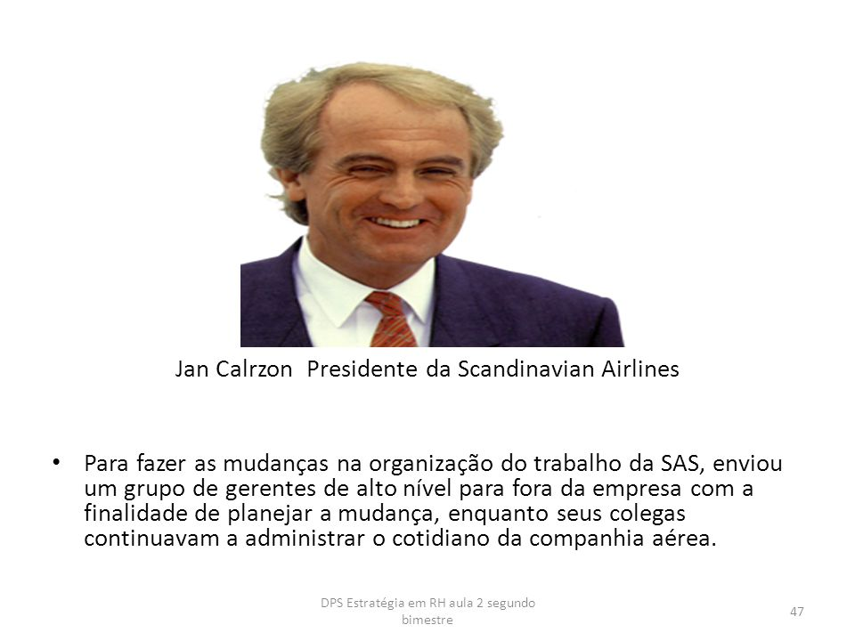 Jan Calrzon Presidente da Scandinavian Airlines