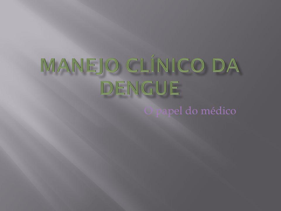 MANEJO CLÍNICO DA DENGUE