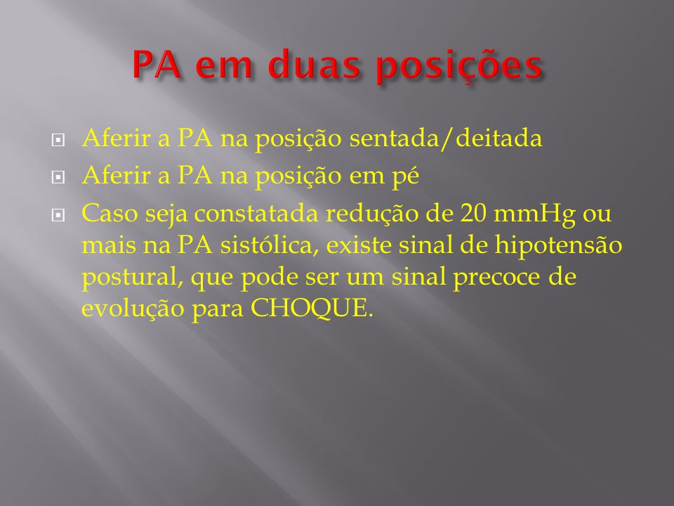 PA em duas posições Aferir a PA na posição sentada/deitada