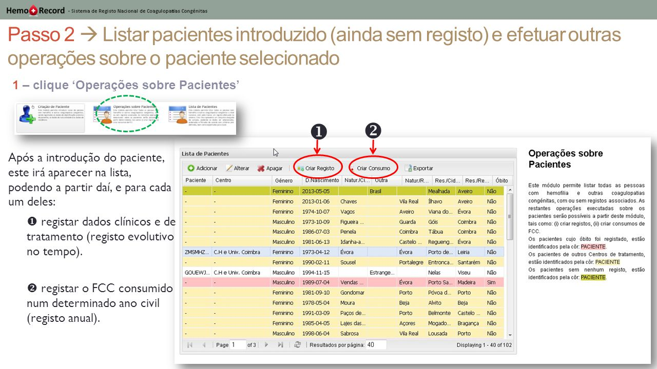 Passo 2  Listar pacientes introduzido (ainda sem registo) e efetuar outras operações sobre o paciente selecionado
