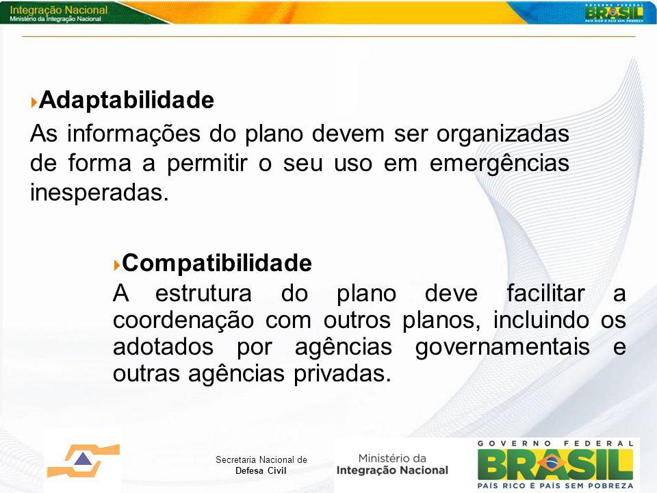 Adaptabilidade As informações do plano devem ser organizadas de forma a permitir o seu uso em emergências inesperadas.