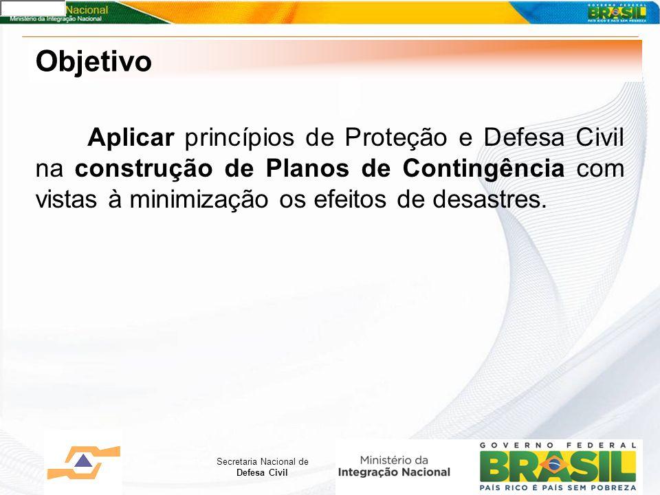 Objetivo Aplicar princípios de Proteção e Defesa Civil na construção de Planos de Contingência com vistas à minimização os efeitos de desastres.