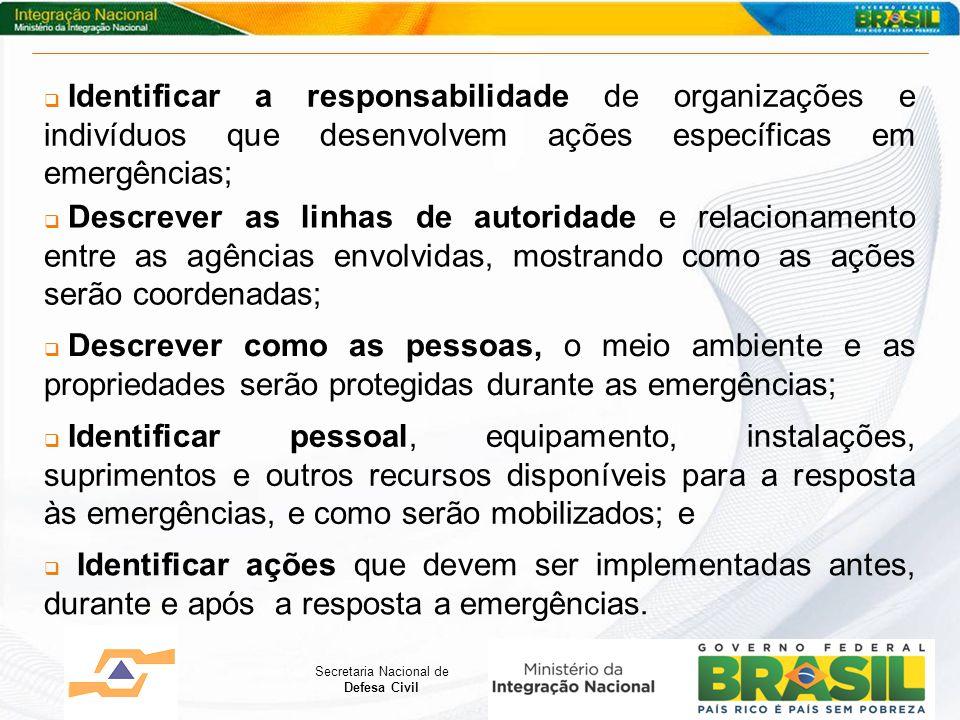Identificar a responsabilidade de organizações e indivíduos que desenvolvem ações específicas em emergências;