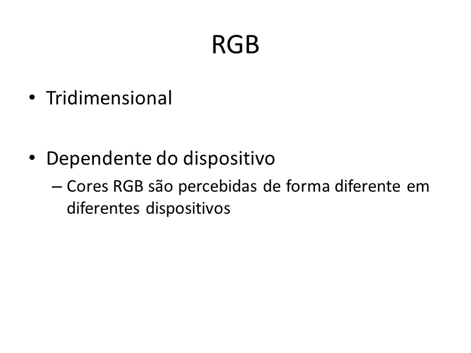 RGB Tridimensional Dependente do dispositivo