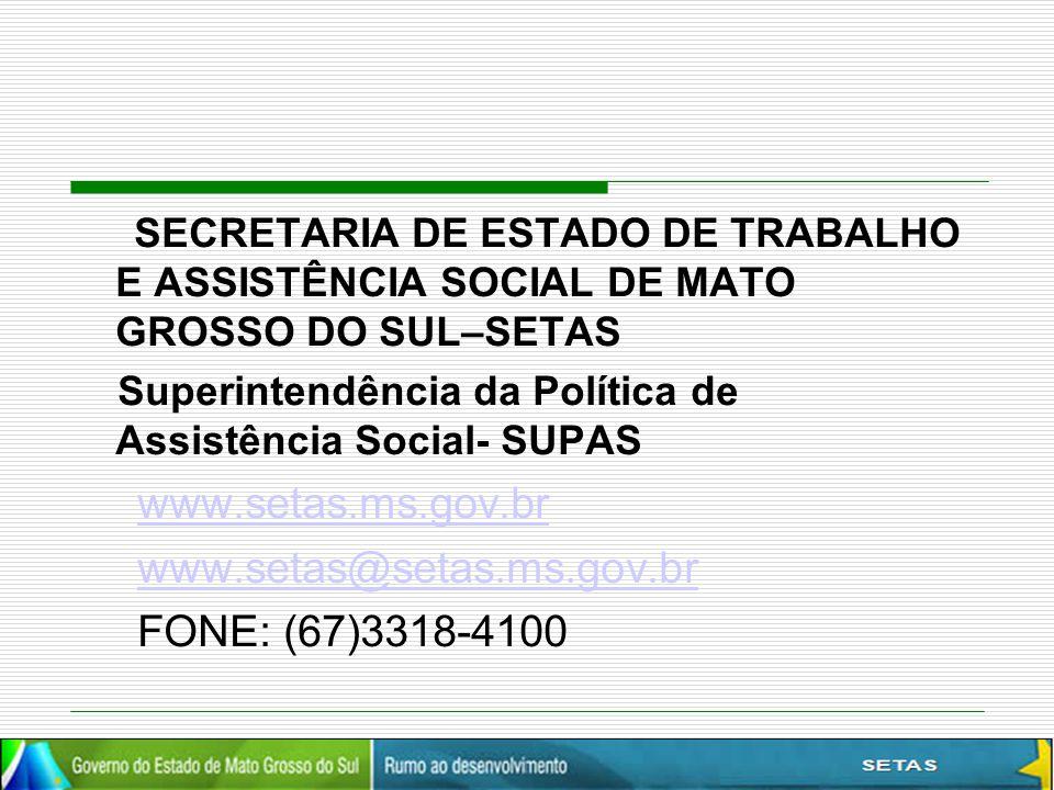 www.setas.ms.gov.br www.setas@setas.ms.gov.br FONE: (67)3318-4100