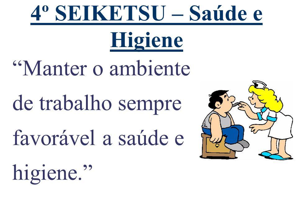 4º SEIKETSU – Saúde e Higiene