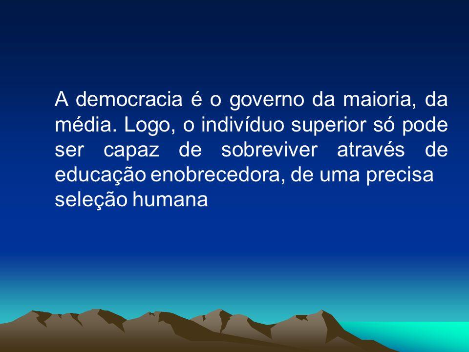 A democracia é o governo da maioria, da média