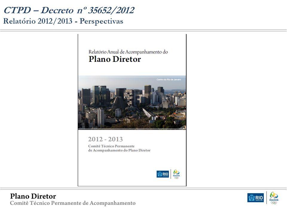 CTPD – Decreto nº 35652/2012 Relatório 2012/2013 - Perspectivas