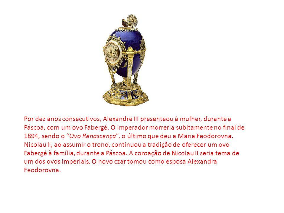 Por dez anos consecutivos, Alexandre III presenteou à mulher, durante a Páscoa, com um ovo Fabergé.