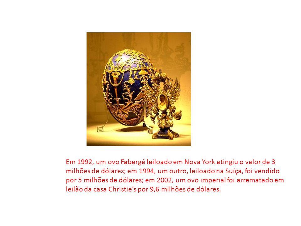 Em 1992, um ovo Fabergé leiloado em Nova York atingiu o valor de 3 milhões de dólares; em 1994, um outro, leiloado na Suíça, foi vendido por 5 milhões de dólares; em 2002, um ovo imperial foi arrematado em leilão da casa Christie's por 9,6 milhões de dólares.