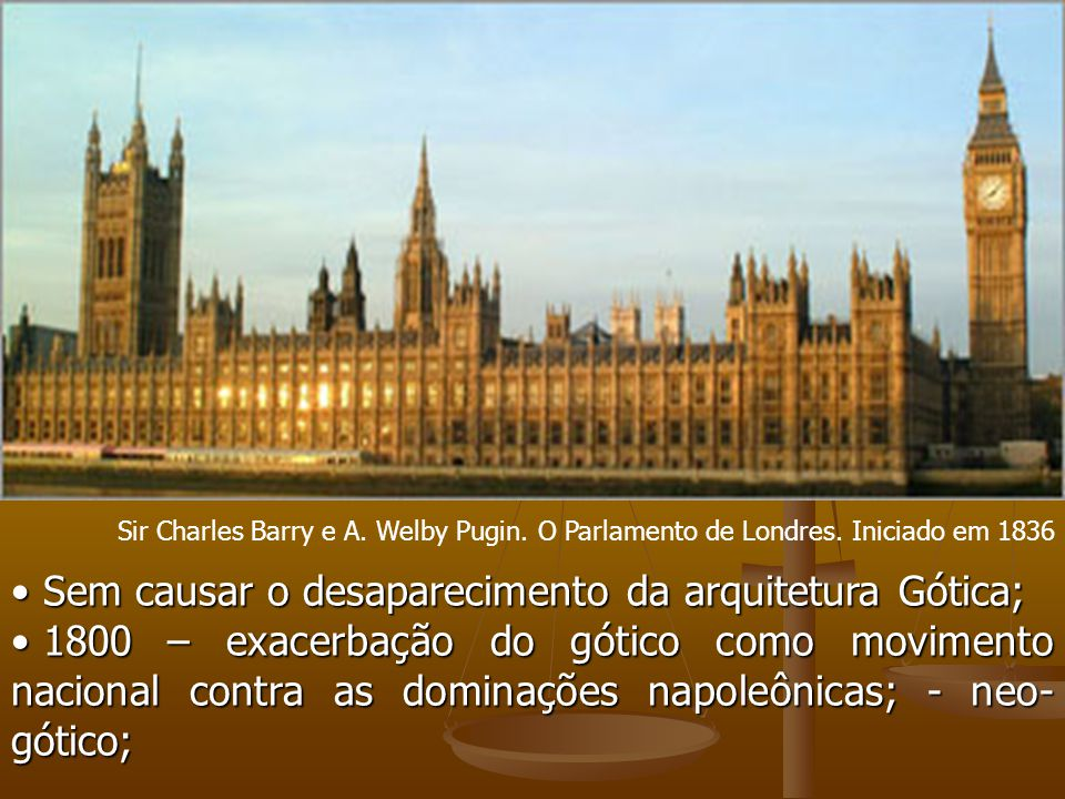 Sem causar o desaparecimento da arquitetura Gótica;