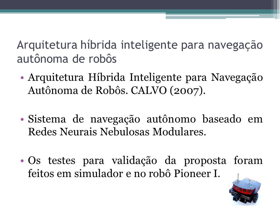 Arquitetura híbrida inteligente para navegação autônoma de robôs