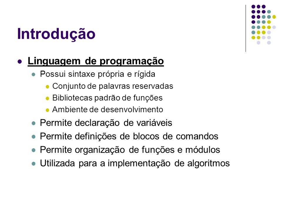 Introdução Linguagem de programação Permite declaração de variáveis