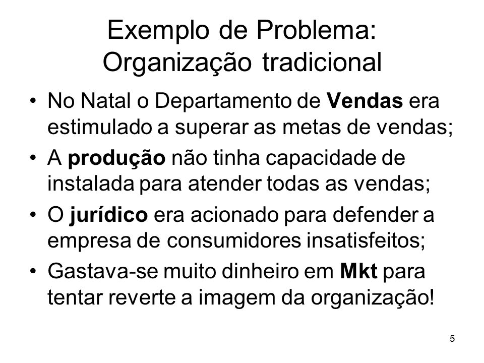 Exemplo de Problema: Organização tradicional