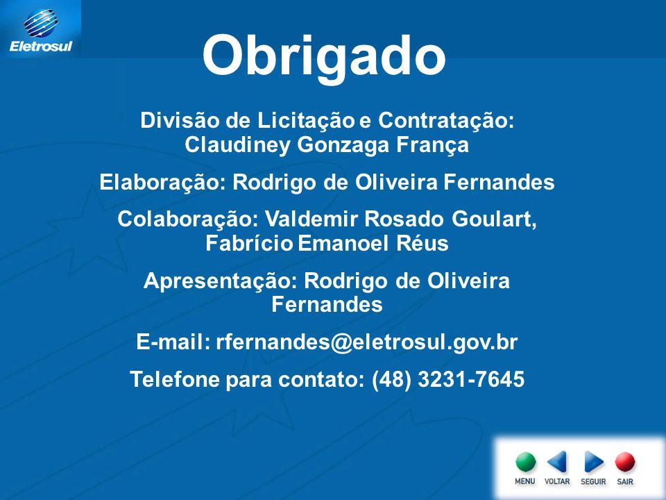 Obrigado Divisão de Licitação e Contratação: Claudiney Gonzaga França