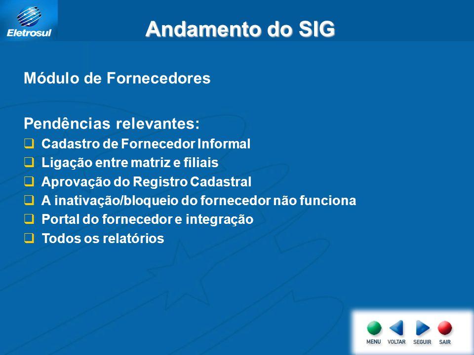 Andamento do SIG Módulo de Fornecedores Pendências relevantes: