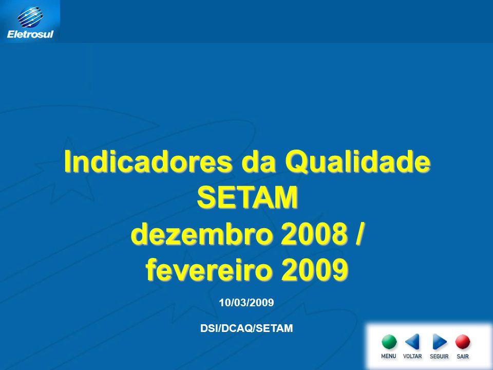 Indicadores da Qualidade SETAM dezembro 2008 / fevereiro 2009