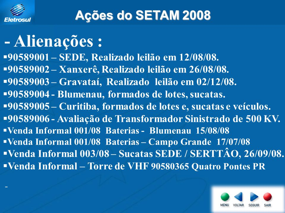 Ações do SETAM 2008 90589001 – SEDE, Realizado leilão em 12/08/08.