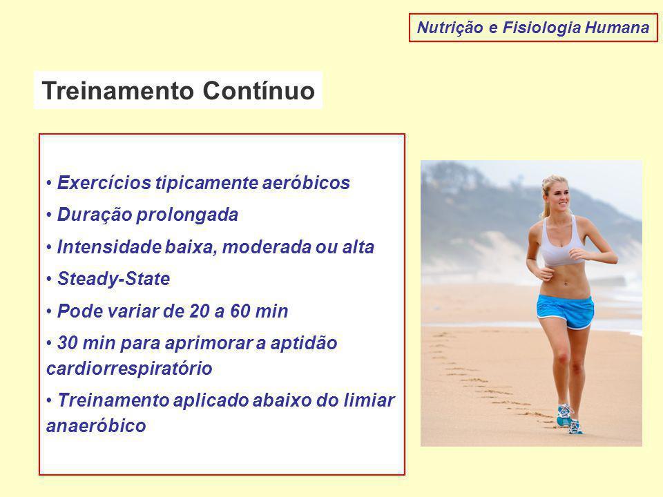Treinamento Contínuo Exercícios tipicamente aeróbicos