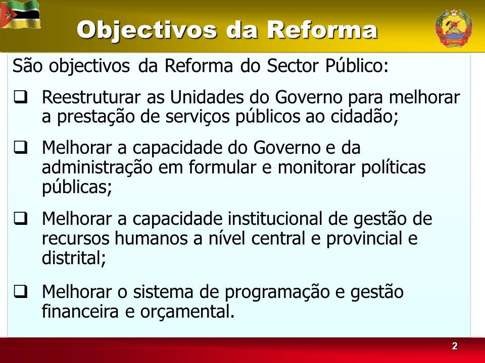 Objectivos da Reforma São objectivos da Reforma do Sector Público: