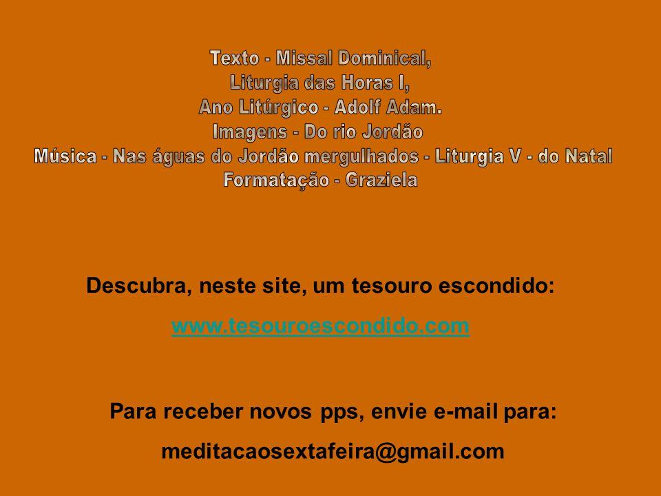 Descubra, neste site, um tesouro escondido: www.tesouroescondido.com