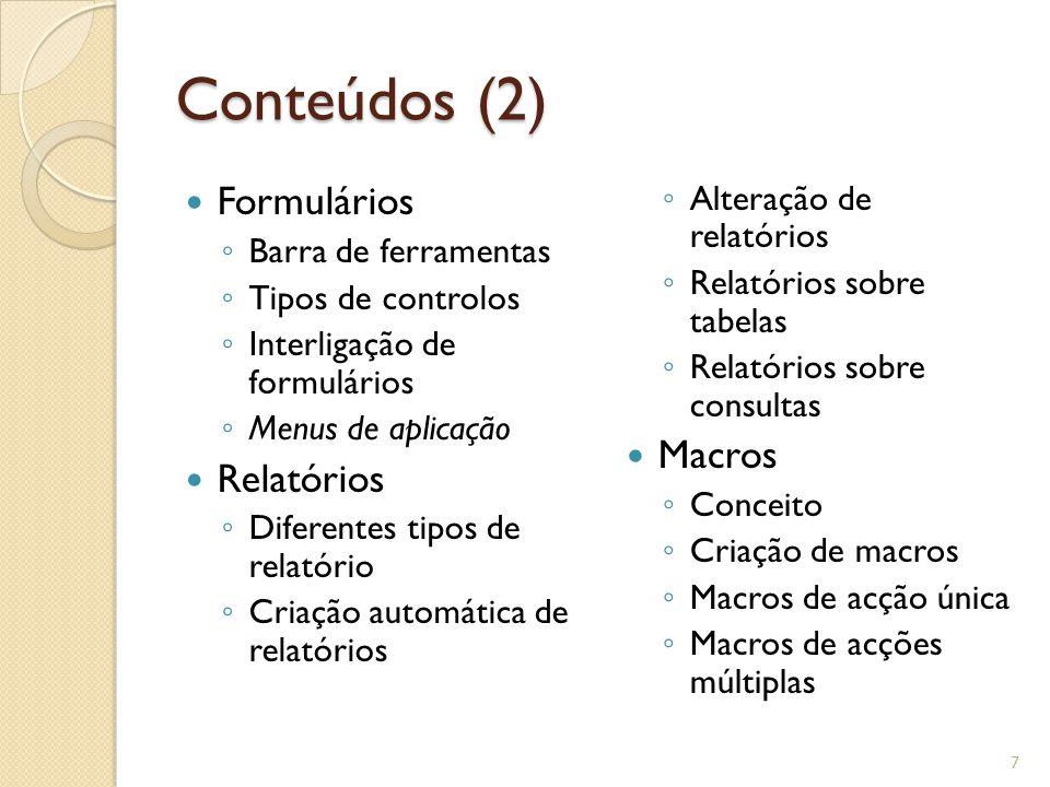 Conteúdos (2) Formulários Macros Relatórios Alteração de relatórios
