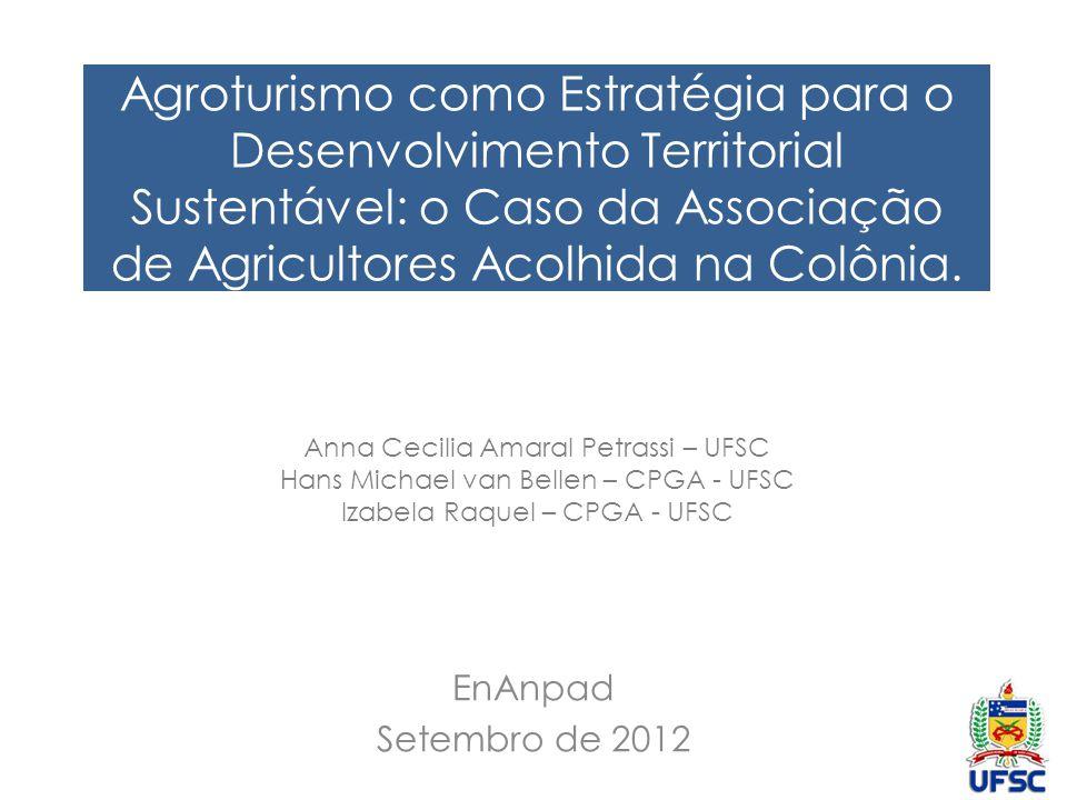 Agroturismo como Estratégia para o Desenvolvimento Territorial Sustentável: o Caso da Associação de Agricultores Acolhida na Colônia.