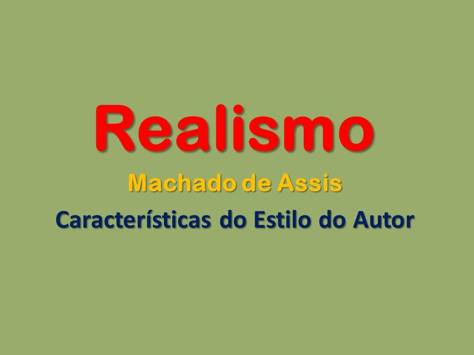 Machado de Assis Características do Estilo do Autor