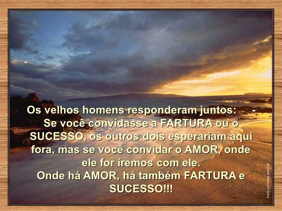 Onde há AMOR, há também FARTURA e SUCESSO!!!