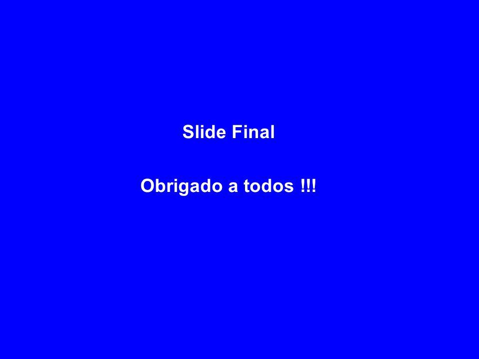 Slide Final Obrigado a todos !!!