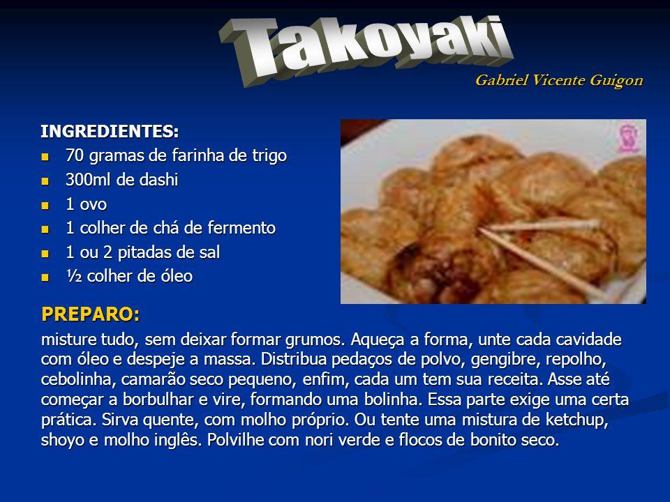 Takoyaki PREPARO: Gabriel Vicente Guigon INGREDIENTES: