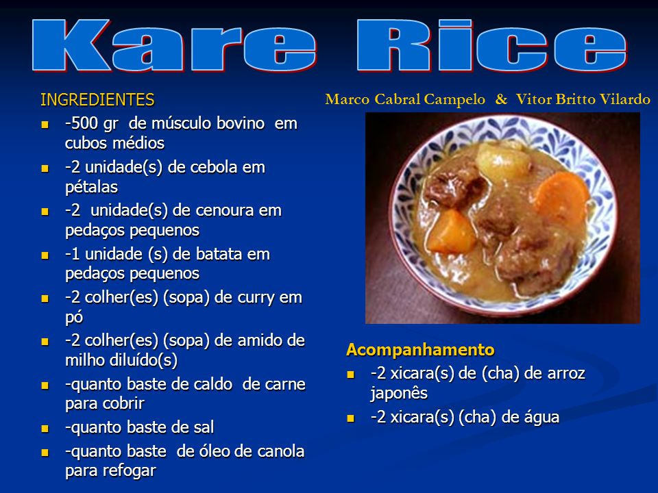 Kare Rice INGREDIENTES -500 gr de músculo bovino em cubos médios