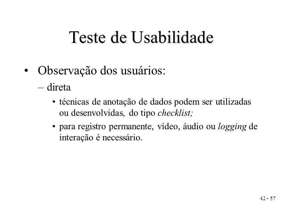 Teste de Usabilidade Observação dos usuários: direta