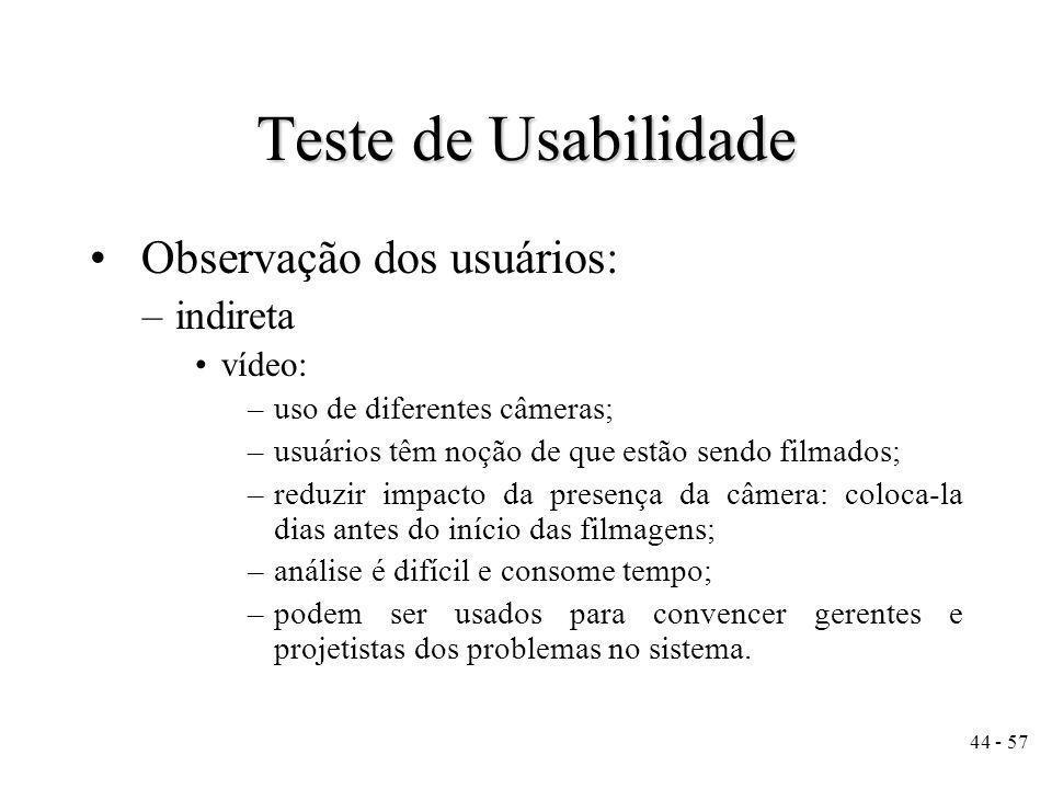 Teste de Usabilidade Observação dos usuários: indireta vídeo: