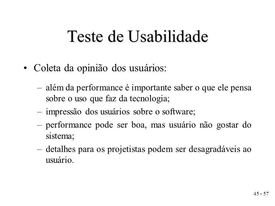 Teste de Usabilidade Coleta da opinião dos usuários: