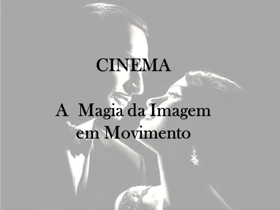 A Magia da Imagem em Movimento