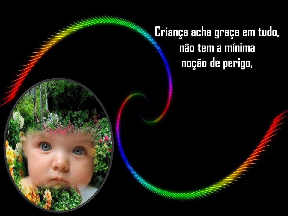 Criança acha graça em tudo, não tem a mínima