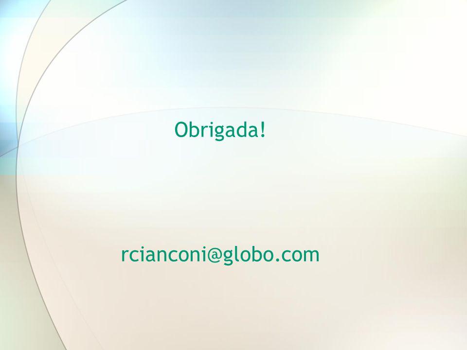 Obrigada! rcianconi@globo.com