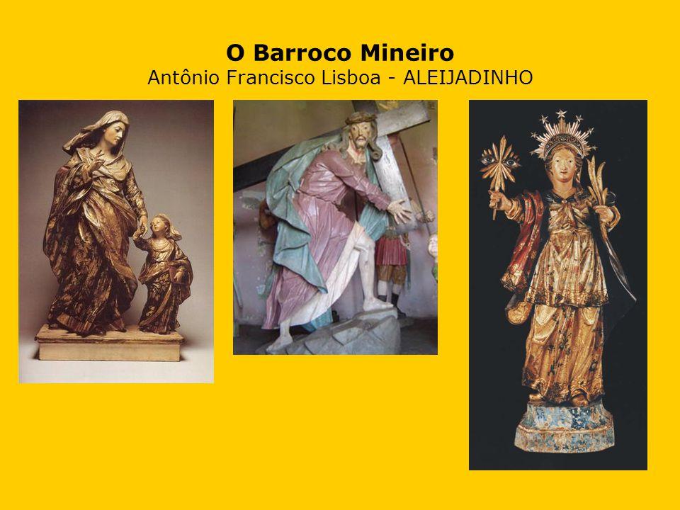 O Barroco Mineiro Antônio Francisco Lisboa - ALEIJADINHO