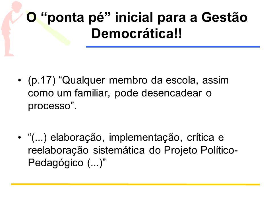 O ponta pé inicial para a Gestão Democrática!!