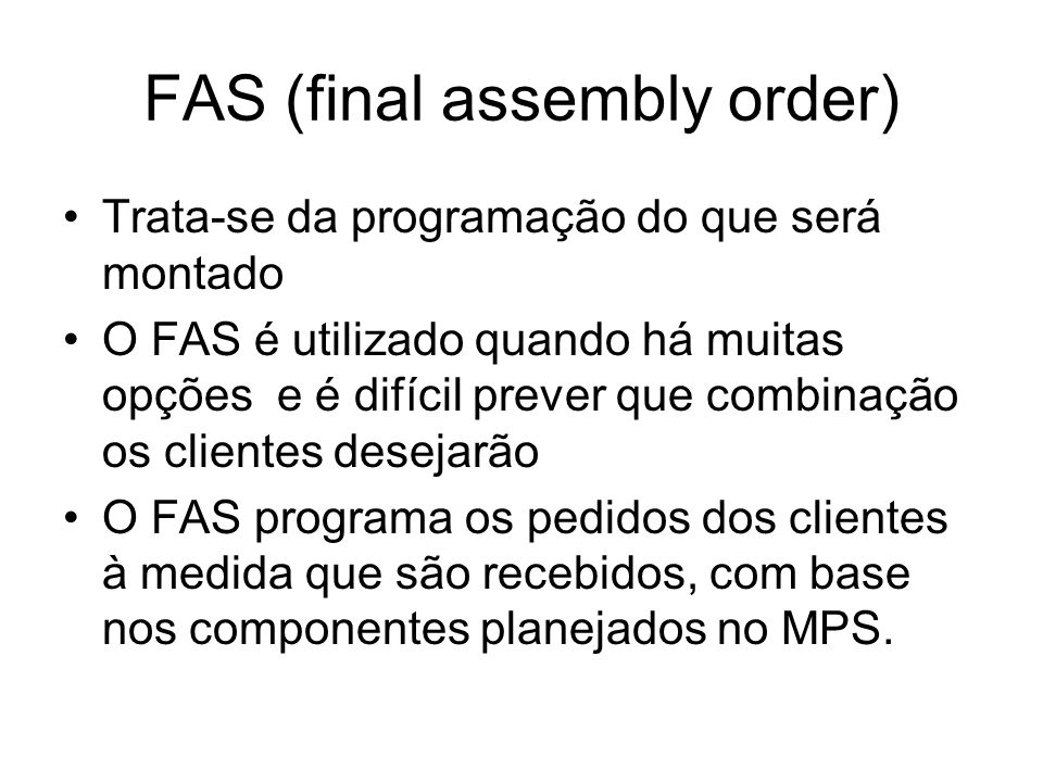 FAS (final assembly order)