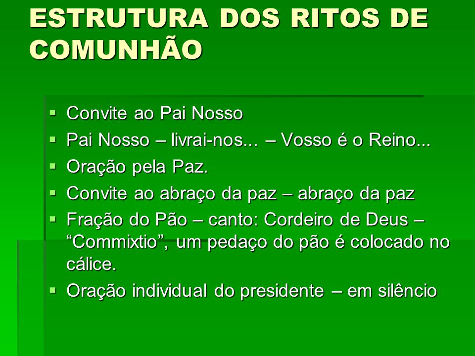 ESTRUTURA DOS RITOS DE COMUNHÃO