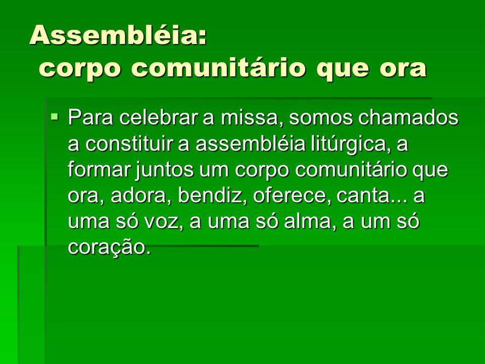 Assembléia: corpo comunitário que ora