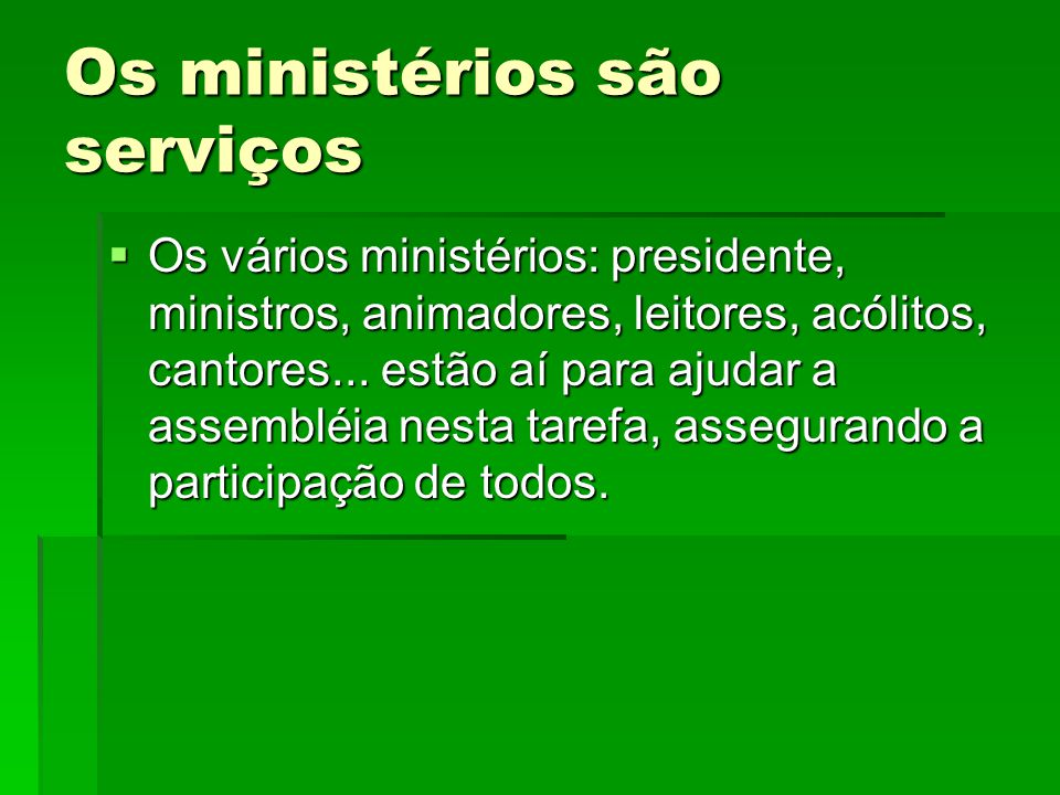 Os ministérios são serviços
