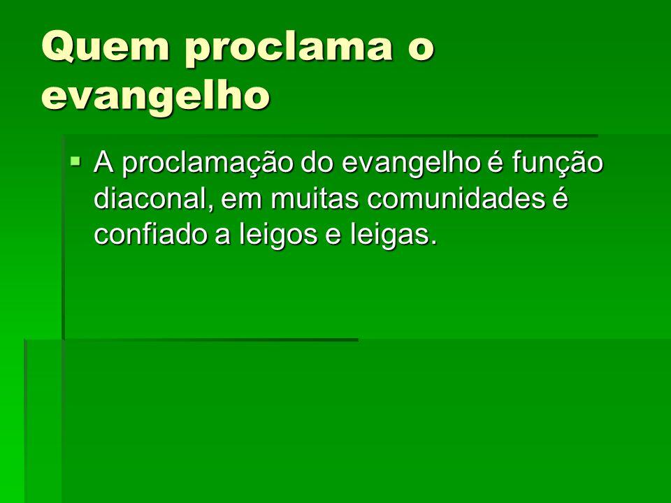 Quem proclama o evangelho