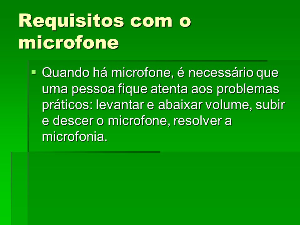 Requisitos com o microfone